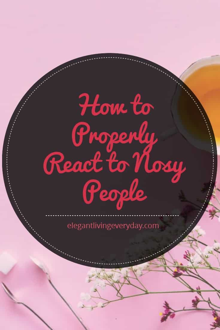 How to Properly React to Nosy People [without looking rude]